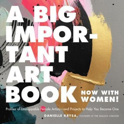 A Big Important Art Book (Now with Women) by Danielle Krysa image