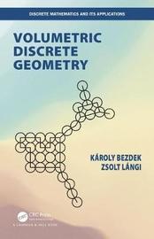 Volumetric Discrete Geometry by Karoly Bezdek