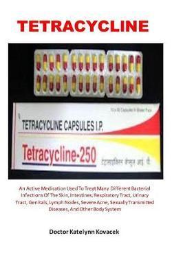 TETRACYCLlNE by Doctor Katelynn Kovacek