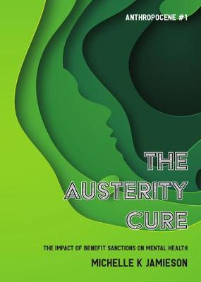 The Austerity Cure by Michelle K Jamieson
