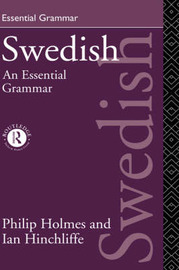 Swedish: An Essential Grammar by Philip Holmes