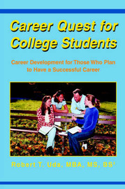 Career Quest for College Students: Career Development for Those Who Plan to Have a Successful Career by Robert T Uda image