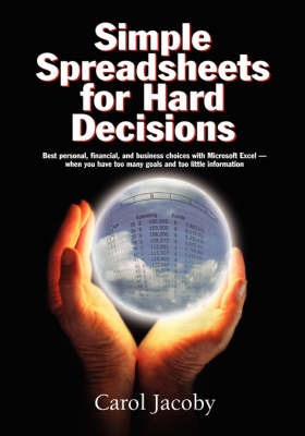 Simple Spreadsheets for Hard Decisions by Carol Jacoby image