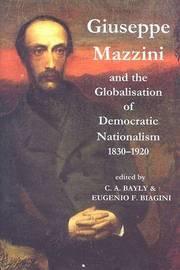 the contributions of guiseppe mazzini in democratic nationalism Noté 00/5 retrouvez giuseppe mazzini and the globalization of democratic nationalism, 1830-1920 et des millions de livres en.