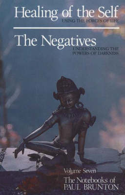 Healing of the Self / The Negatives by Paul Brunton