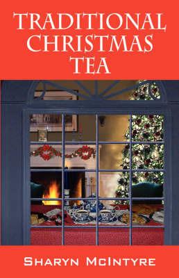 Traditional Christmas Tea by Sharyn McIntyre