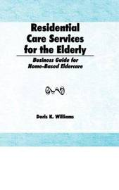 Residential Care Services for the Elderly by Doris K. Williams image