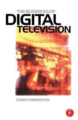 Business of Digital Television by Chris Forrester