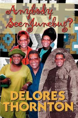 Anybody Seen Junebug? by Delores Thornton image
