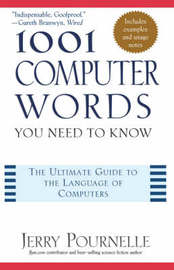1001 Computer Words You Need to Know by Jerry Pournelle