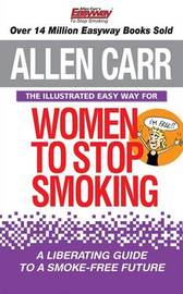 The Illustrated Easy Way for Women to Stop Smoking by Allen Carr
