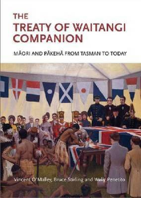 The Treaty of Waitangi Companion: Maori and Pakeha from Tasman to Today by Vincent O'Malley