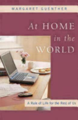 At Home in the World by Margaret Guenther