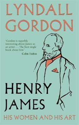 Henry James by Lyndall Gordon