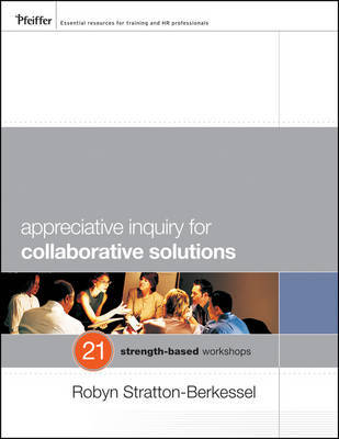 Appreciative Inquiry for Collaborative Solutions by Robyn Stratton-Berkessel image