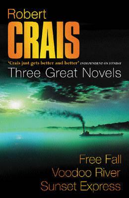 Robert Crais: Three Great Novels: Featuring Elvis Cole by Robert Crais image