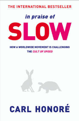 In Praise of Slow by Carl Honore image