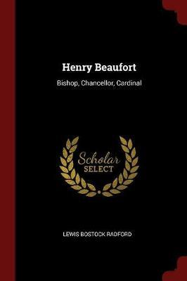 Henry Beaufort, Bishop, Chancellor, Cardinal by Lewis Bostock Radford