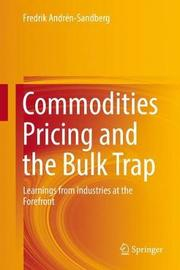 Commodities Pricing and the Bulk Trap by Fredrik Andren-Sandberg