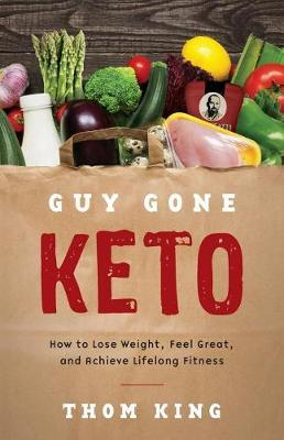 Guy Gone Keto by Thom King