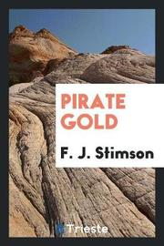 Pirate Gold by F . J . Stimson image