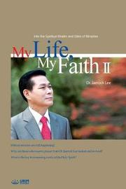 My Life, My Faith Ⅱ by Jaerock Lee