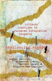 Citizens' Reactions to European Integration Compared by Sophie Duchesne