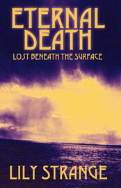 Eternal Death: Lost Beneath the Surface by Lily Strange image