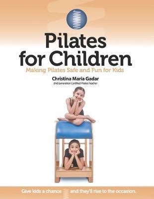 Pilates for Children by Christina Maria Gadar