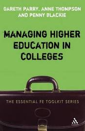 Managing Higher Education in Colleges by Gareth Parry