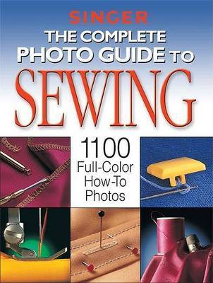 The Complete Photo Guide to Sewing by Creative Publishing International image