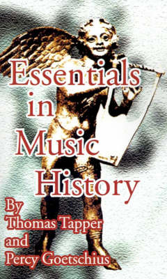 Essentials in Music History by Thomas Tapper, Litt.D.
