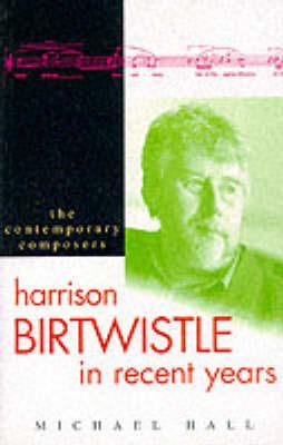 HARRISON BIRTWHISTLE RECENT YEARS