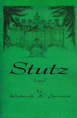 Stutz by Deborah K. Symons