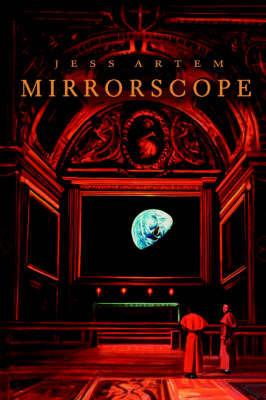 Mirrorscope by Jess Artem