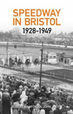 Bristol Speedway in 1928-1949 by Robert Bamford