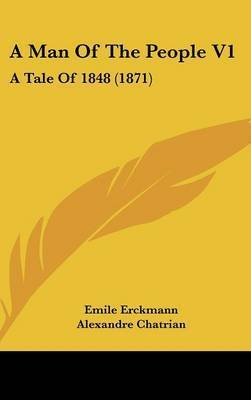 A Man of the People V1: A Tale of 1848 (1871) by Alexandre Chatrian