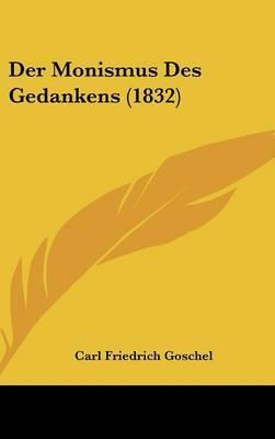 Der Monismus Des Gedankens (1832) by Carl Friedrich Goschel