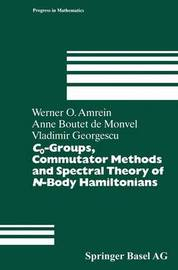 C0-Groups, Commutator Methods and Spectral Theory of N-Body Hamiltonians by Werner O Amrein image