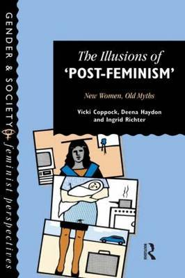 The Illusions Of Post-Feminism by Vicki Coppock image