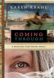 Coming Through by Karen J Krahl