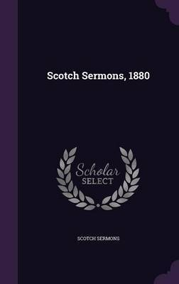 Scotch Sermons, 1880 by Scotch Sermons image