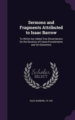 Sermons and Fragments Attributed to Isaac Barrow by Isaac Barrow image