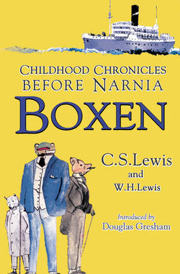Boxen: Childhood Chronicles Before Narnia by C.S Lewis