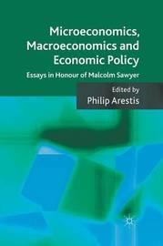Microeconomics, Macroeconomics and Economic Policy by P. Arestis