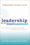 Leadership for the Disillusioned by Amanda Sinclair