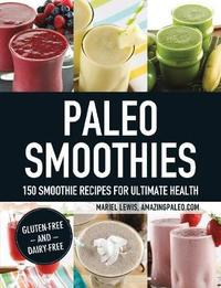 Paleo Smoothies by Mariel Lewis