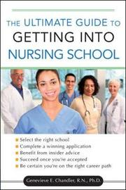 The Ultimate Guide to Getting into Nursing School by Genevieve, Elizabeth Chandler