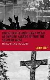 Christianity and Heavy Metal as Impure Sacred within the Secular West by Jason Lief image