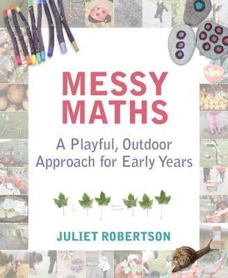 Messy Maths by Juliet Robertson